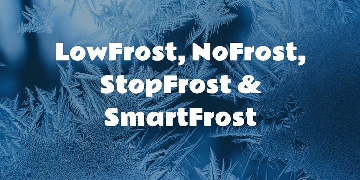 Lowfrost, NoFrost, StopFrost & SmartFrost